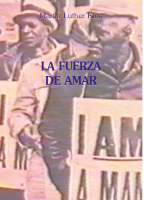 LA FUERZA DE AMAR (Martin Luther King)